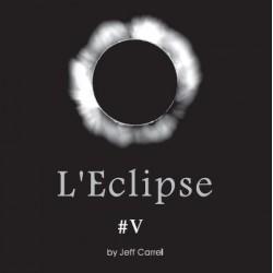 L'éclipse V